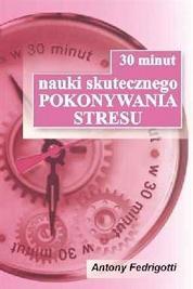 30 minut nauki skutecznego pokonywania stresu
