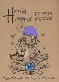 Hania Humorek przepowiada przyszłość