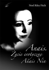 Anais. Życie erotyczne Anais Nin