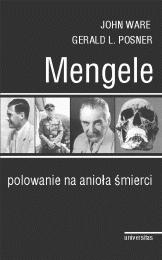 Mengele. Polowanie na anio�a �mierci