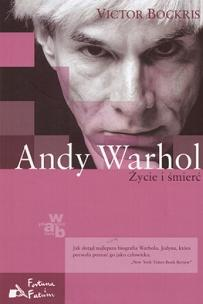 Andy Warhol. Życie i śmierć