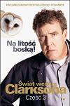 Świat według Clarksona 3. Na litość boską!