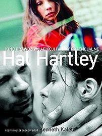 Hal Hartley. Kino prawdziwej fikcji i filmy potencjalne